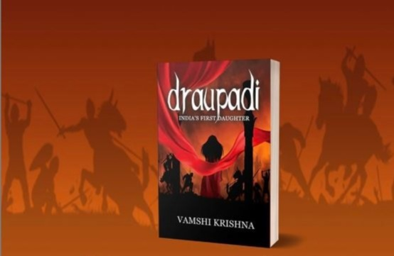 Draupadi-India's First Daughter by Vamshi Krishna