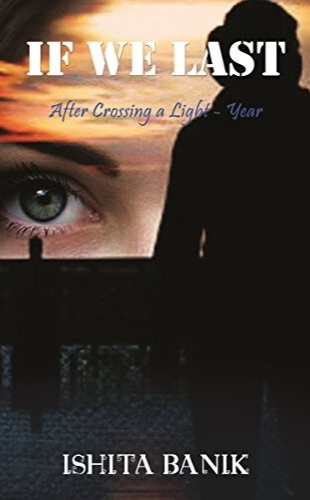 If We Last After Crossing a Light - Year by Ishita Banik