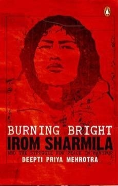 irom chanu sharmila - A documentary has been published on her life story in Burning Bright