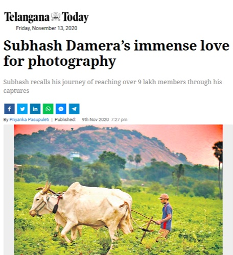 The New Indian Express paper and the Telangana Today have featured his clicks and wrote about subhash damera