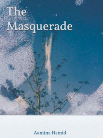 The Masquerade' book by Aamina Hamid was published in 2020 by Amazon Kindle