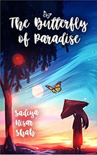 Based on the concept of stream of consciousness, Sadiya framed the pages of her debut novel - The Butterfly of Paradise