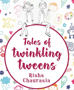 Risha Chaurasia published her first book Tales of Twinkling Tweens on 16th May 2019 by Notion Press
